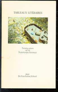 Tableaux litéraires : twintig scenes uit de Nederlandse literatuur