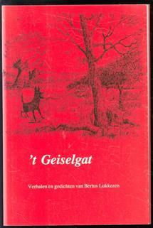 t Geiselgat : verhalen en gedichten