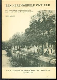 Een herenwereld ontleed : over Amsterdamse oude en nieuwe elites in de tweede helft van de negentiende eeuw