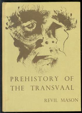 Prehistory of the Transvaal : a record of human activity