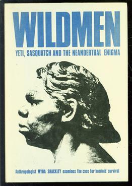 Wildmen : Yeti, Sasquatch, and the Neanderthal enigma