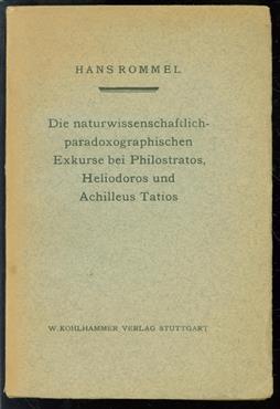 Die naturwissenschaftlich-paradoxographischen Exkurse bei Philostratos, Heliodoros und Achilleus Tatios.