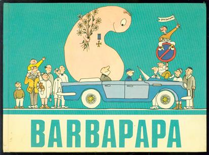 Barbapapa, de avonturen van Barbapapa, een veel te groot huisdier, dat van vorm kan veranderen en anderen gelukkig maakt