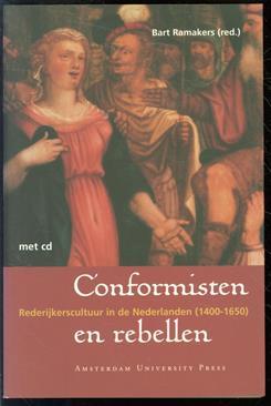 Conformisten en rebellen, rederijkerscultuur in de Nederlanden (1400-1650)