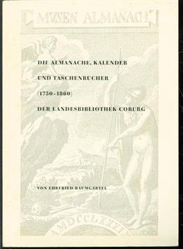 Die Almanache, Kalender und Taschenb�cher (1750-1860) der Landesbibliothek Coburg