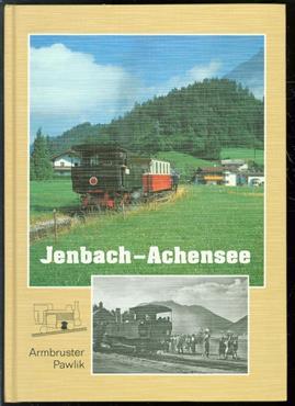 Jenbach-Achensee : die Tiroler Zahnradbahn