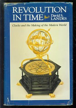 Revolution in time, clocks and the making of the modern world