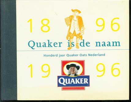 Quaker is de naam, honderd jaar Quaker Oats 1896-1996