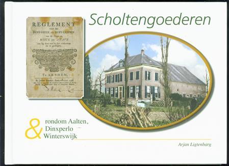 Scholtengoederen rondom Aalten, Dinxperlo & Winterswijk
