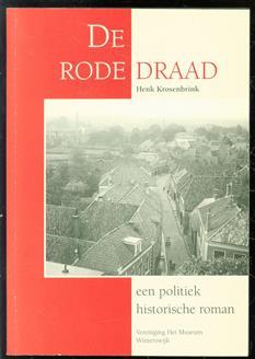 De rode draad, een politiek historische roman over het leven van Gradus Kobus ( winterswijk )