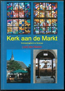 Kerk aan de Markt, ontmoetingskerk te Zevenaar