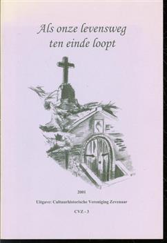 Als onze levensweg ten einde loopt, begraafplaatsen en begrafenissen in de gemeente Zevenaar