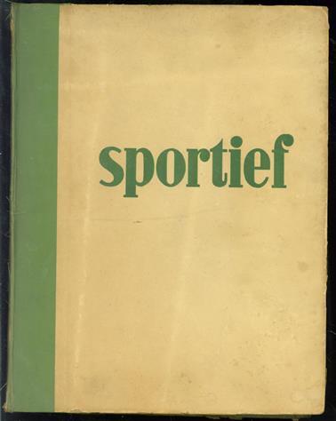 Sportief, weekblad voor alle sporten - ( 1e jaargang 1945 Nrs 4 tm 52 )