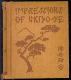 Impressions of Ukiyo-ye, the school of the Japanese colour-print artists,