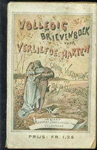 Volledig brievenboek voor verliefde harten.. Groote verzameling van 124 Minnebrieven